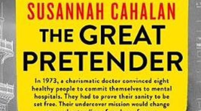 "New Mental Health Books: ""The Great Pretender"" By Susannah Cahalan Looks At ""Madness"" In Society"