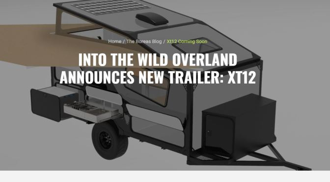 "New Camper Trailers: ""2020 Into The Wild Overland XT12"" Sleeps Four Adults"