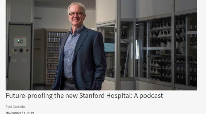 "Medical Podcasts: New Stanford Hospital Uses Technology To Stay ""Future-Proofed"""