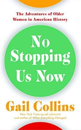 No Stopping Us Now Gail Collins