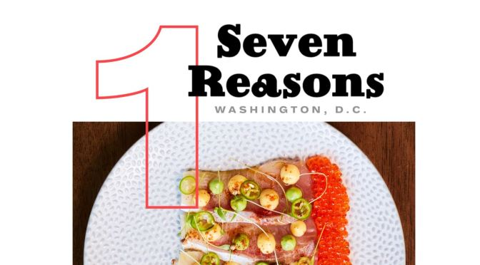 Food Reviews: Seven Reasons, Washington DC Is Top New Restaurant In U.S. (Esquire Magazine)