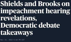Shields and Brooks PBS Newshour Nov 22 2019