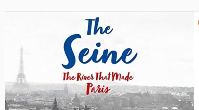 "Top New Books: ""The Seine – The River That Made Paris"" By Elaine Sciolino"