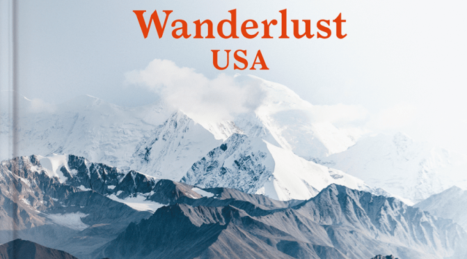 "Top New Travel Books: ""Wanderlust USA"" Edited By Gestalten (2019)"