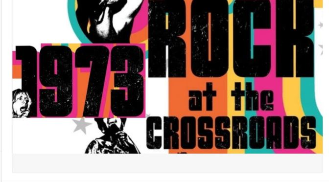 "Nostalgia Books: ""1973 – Rock At The Crossroads"" By Andrew Grant Jackson"