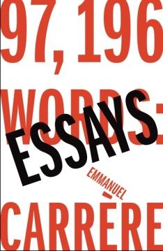 97,196 Words Essays by Emmanuel Carrère 2019