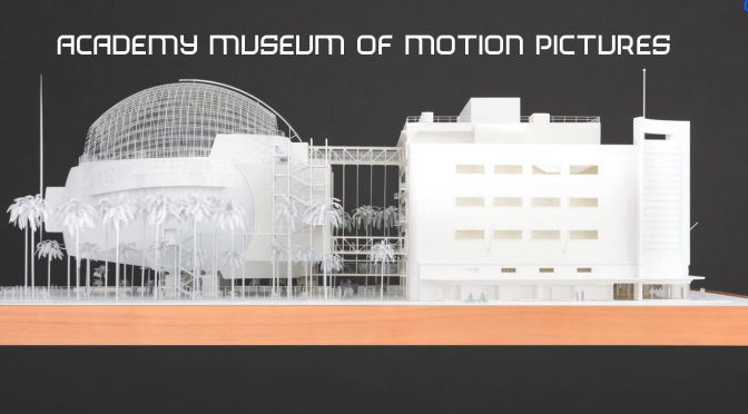 "New Museums: ""Academy Museum Of Motion Pictures"" By Architect Renzo Piano (Opens 2020)"