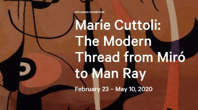 "2020 Exhibitions: ""Marie Cuttoli – The Modern Thread From Miró To Man Ray"" (Barnes Foundation)"