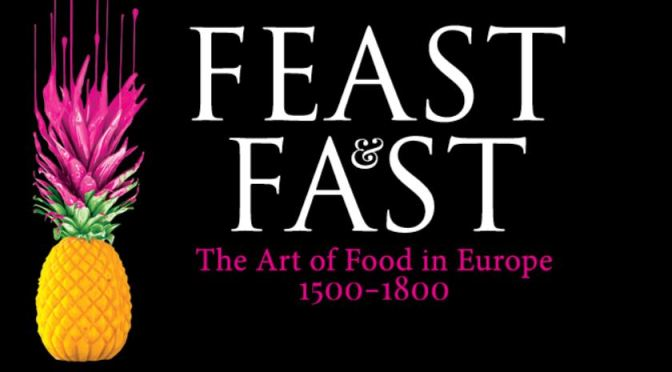 "New Art History Books: ""Feast & Fast – The Art Of Food In Europe 1500-1800"""