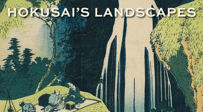 "Best New Art Books: ""Hokusai's Landscapes – The Complete Series"""