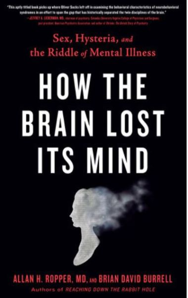 How The Brain Lost Its Mind Allan H. Ropper MD and Brian David Burrell