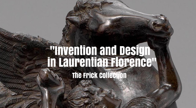 """Art: """"Invention And Design In Laurentian Florence"""" (Frick Collection Video)"""