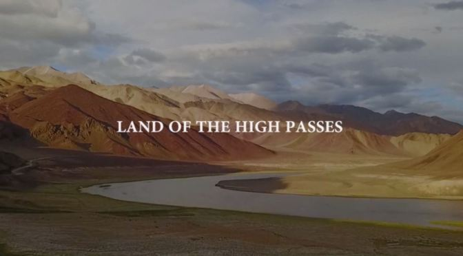 "Top New Travel Videos: ""Ladakh – Land Of The High Passes"" (Indian Himalayas)"