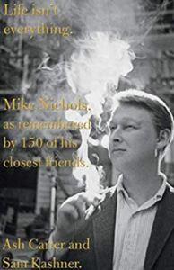 Mike Nichols Life Isn't Everything Ash Carter and Sam Kashner