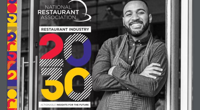 "Trends: ""2030 Restaurant Industry Report"" Cites Rise In Technology & Off-Premise Eating Demand"