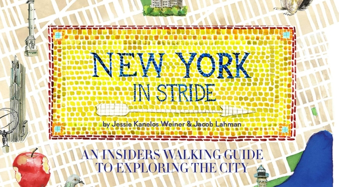 "Top New Travel Books: ""New York In Stride – An Insider's Walking Guide"""