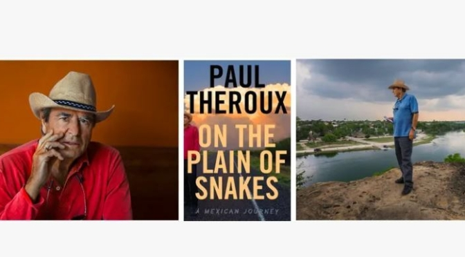 "Aging: 78-Year Old Author Paul Theroux Traveled To Mexico To ""Feel Young"""