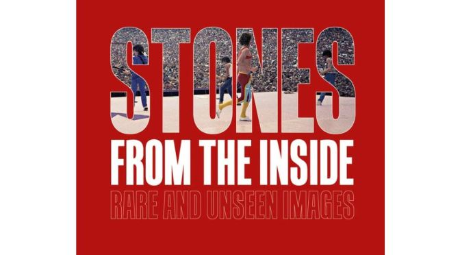 "New Photography Books: ""Stones From The Inside – Rare And Unseen Images"""