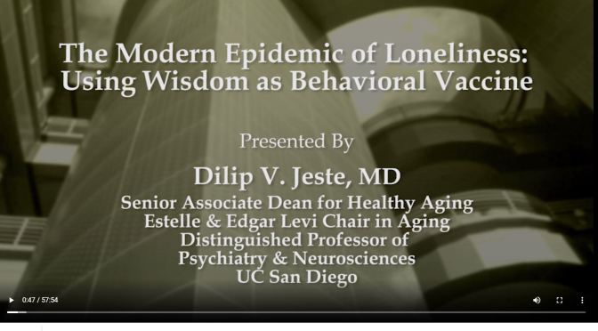 "Aging: ""The Modern Epidemic Of Loneliness"" (UC San Diego Video)"