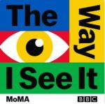 The Way I See It MoMA BBC