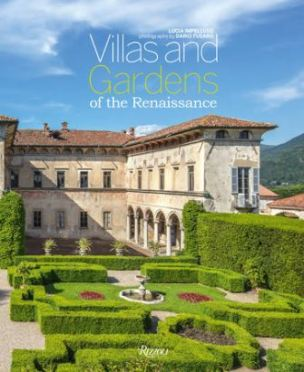 Villas and Gardens of the Renaissance Photographed by Dario Fusaro, Text by Lucia Impelluso Rizzoli 2019