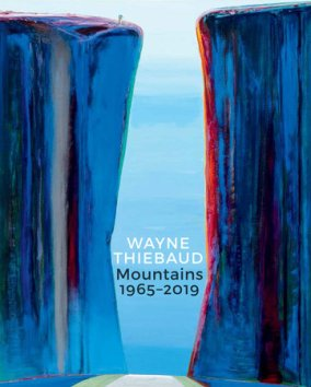Wayne Thiebaud Mountains 1965 - 2019 Rizolli Book January 2020