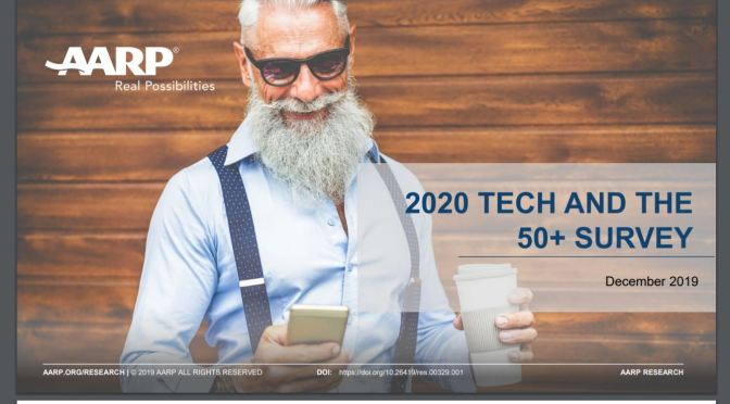 "Boomers & Technology: ""2020 Tech And The 50+ Survey"" (AARP – Dec 2019)"