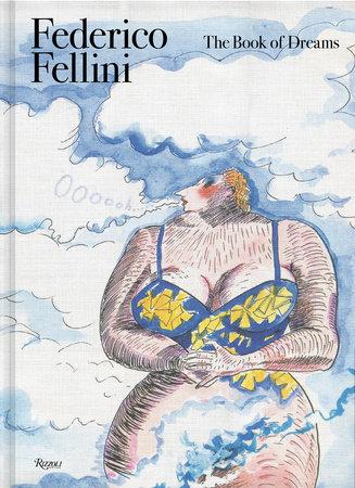Federico Fellini The Book of Dreams Rizzoli 2020