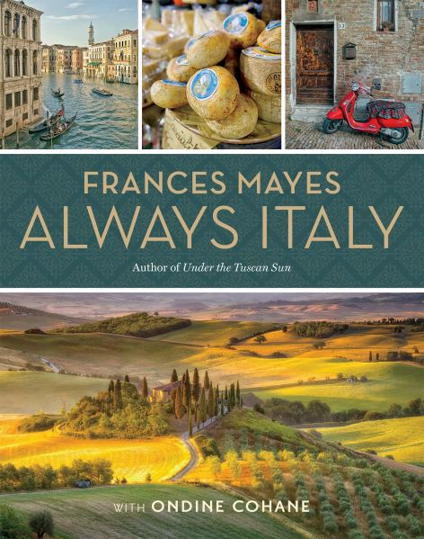 Frances Mayes Always Italy Book March 2020