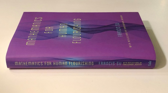 "New Books: ""Mathematics For Human Flourishing"" By Francis Su (Jan 2020)"