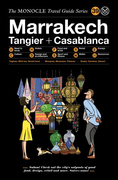 Marrakech Tangier and Casablanca The Monocle Travel Guide January 15 2020