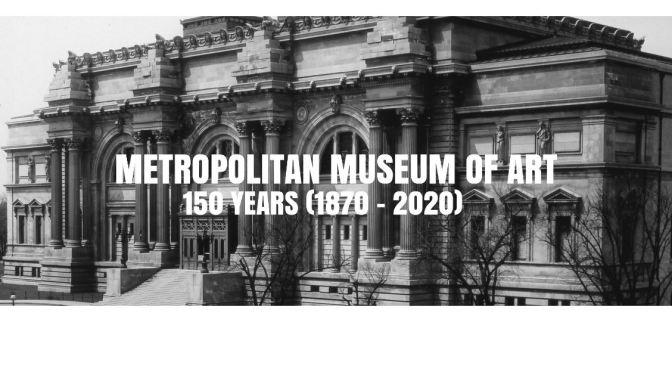 "Fine Arts: ""Metropolitan Museum Of Art"" 150th Anniversary (1870 – 2020)"