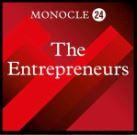 Monocle 24 The Entrepreneurs