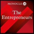Monocle 24 The Entrepreneurs