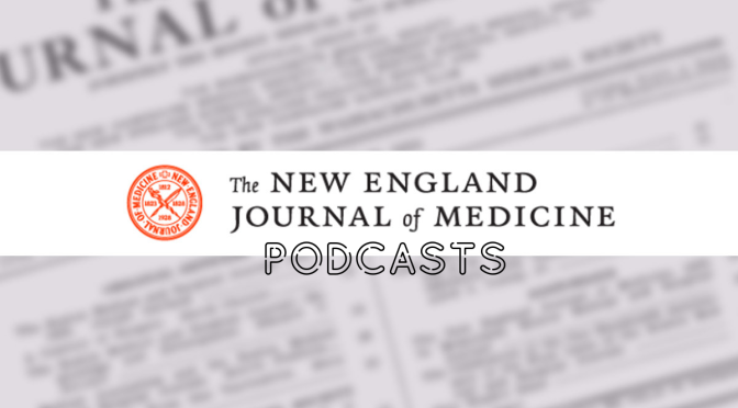 Medical Podcasts: The Time Physicians Spend On Patient's Electronic Health Records (NEJM)