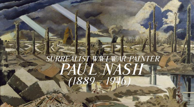 Art History: World War I Surrealist War Artist Paul Nash (1889 – 1946)