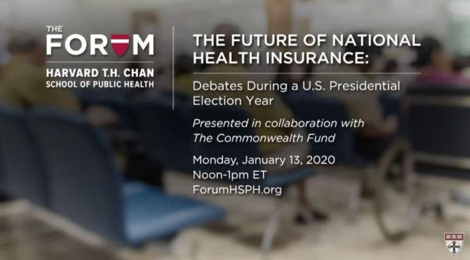 "Debates: ""The Future of National Health Insurance"" (Harvard)"