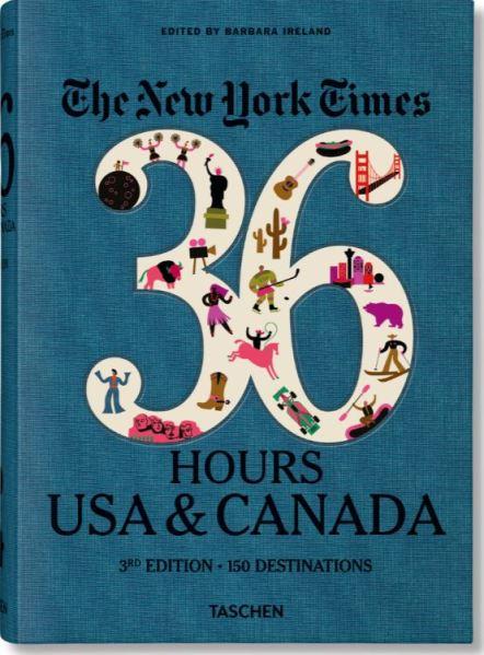 The New York Times 36 Hours USA & Canada Barbara Ireland Taschen Book December 2019