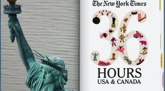 "Top Travel Books: ""The New York Times 36 Hours – USA & Canada"" (Taschen)"