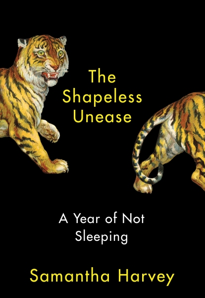 The Shapeless Unease A Year of Not Sleeping Samantha Harvey book January 2020