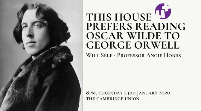 "Literary Debates: ""This House Prefers Reading Oscar Wilde To George Orwell"" (Cambridge)"
