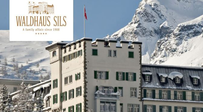 "Hotels: ""Waldhaus Sils"" In Sils Maria, Switzerland – In A Venue Called ""Heroic And Idyllic"" By Nietzsche"