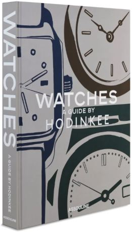 Watches A Guide by Hodinkee Assouline book December 2019