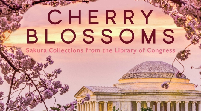 "New Art Books: ""Cherry Blossoms – Sakura Collections From The Library Of Congress"""