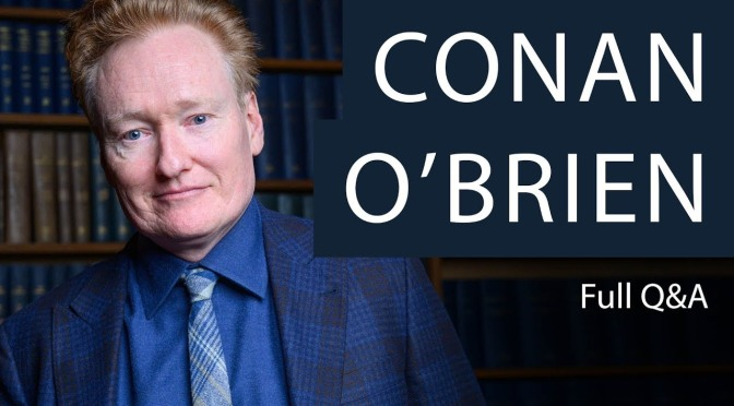 Interviews: 56-Year Old Comedian, TV Host Conan O'Brien (Oxford Union)