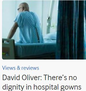 David Oliver There's No Dignity in Hospital Gowns The BMJ February 5 2020