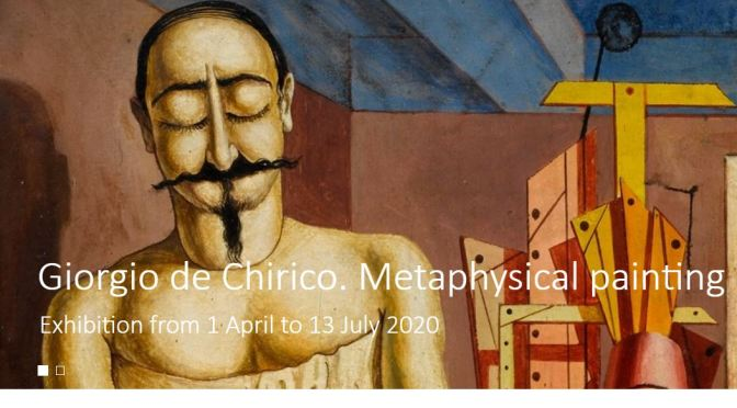 "New Exhibitions: ""Giorgio De Chirico – Metaphysical Painting"" At The Musée de l'Orangerie, Paris (2020)"