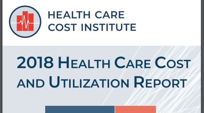 "Healthcare: ""2018 Health Care Cost Report"" Shows Spending Grew 18% Per-Person From 2014 – 2018"