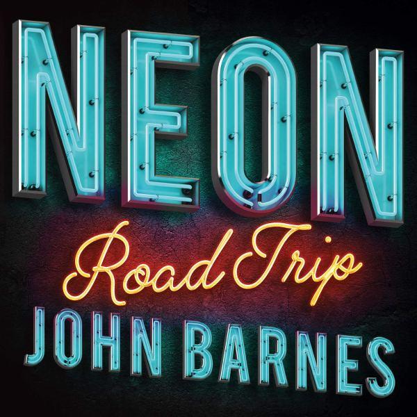 John Barnes Neon Road Trip book March 2020