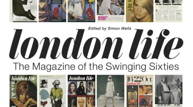 "New Books: ""London Life – The Magazine Of The Swinging Sixties"" (2020)"